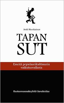 Antti Hurskainen: Tapan sut -kirjan kansi